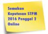 Semakan Keputusan STPM 2016 Penggal 2 Online